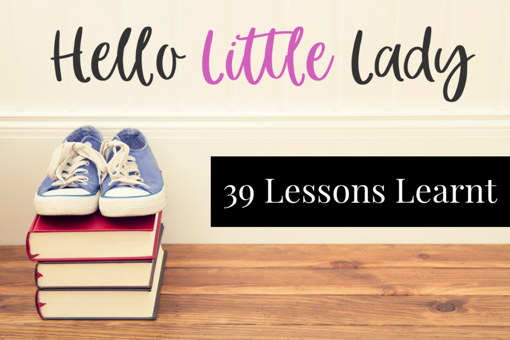 39 Lessons Learnt by Hello Little Lady