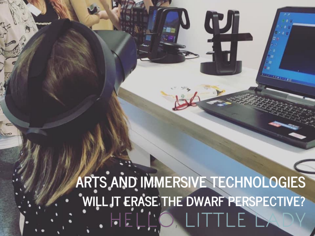 Arts and Immersive Technologies - Will it erase the Dwarf Perspective?