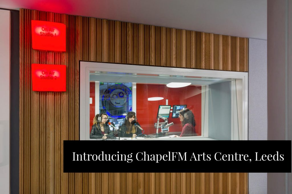 ChapelFM Arts Centre Leeds Studio Space