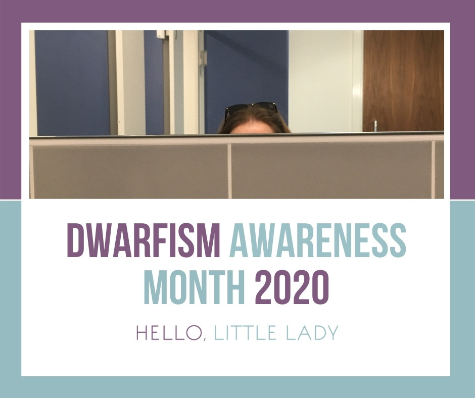 Dwarfism Awareness Month 2020 - Hello, Little Lady