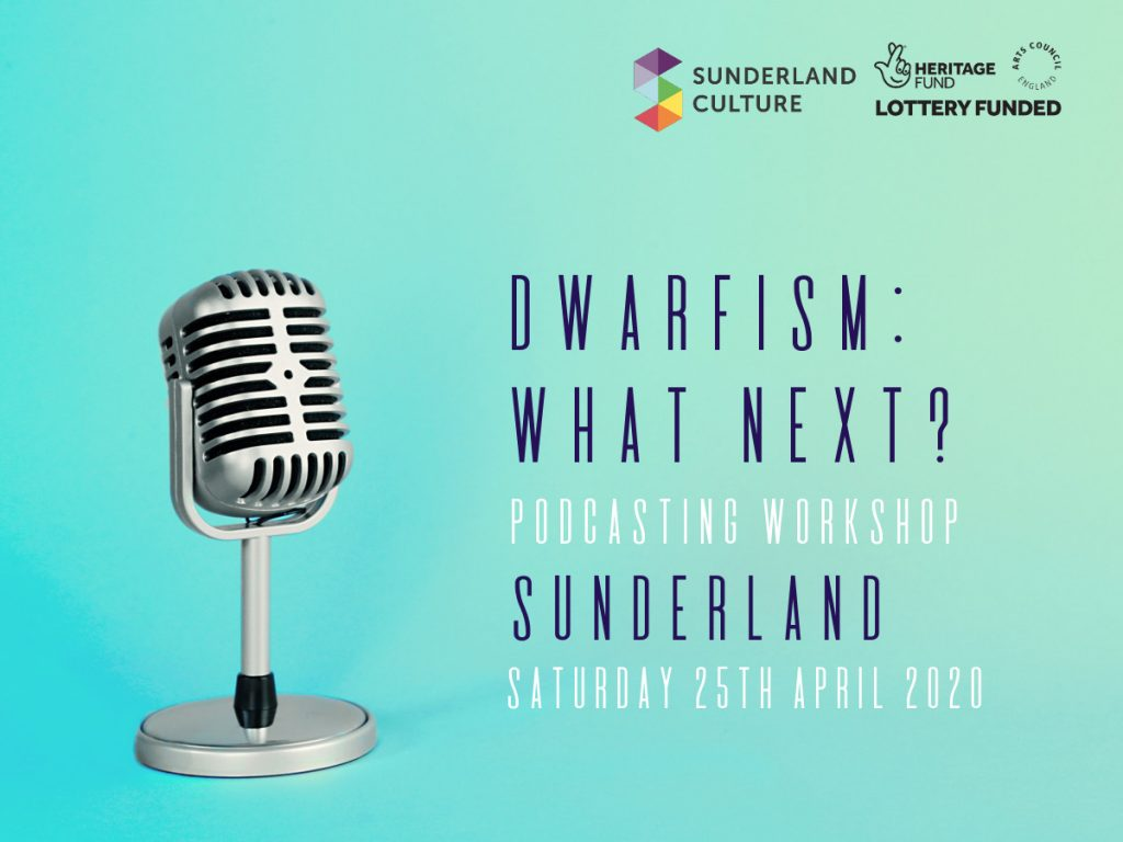 Dwarfism Podcasting Workshop Sunderland 25th April 2020