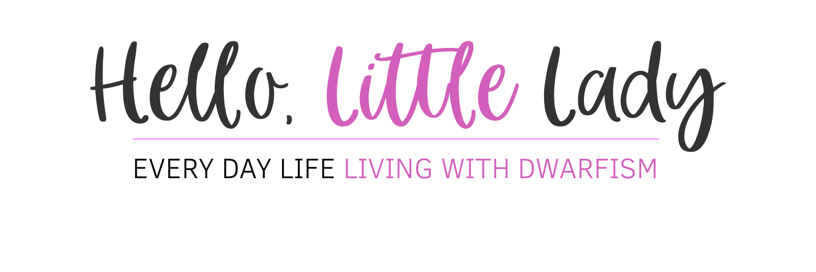 Hello, Little Lady - Everyday Life Living with Dwarfism - logo