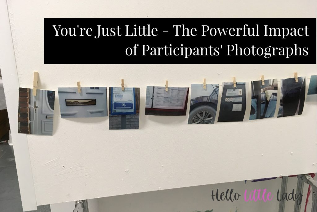 You're Just Little - The Powerful impact of participants' photographs
