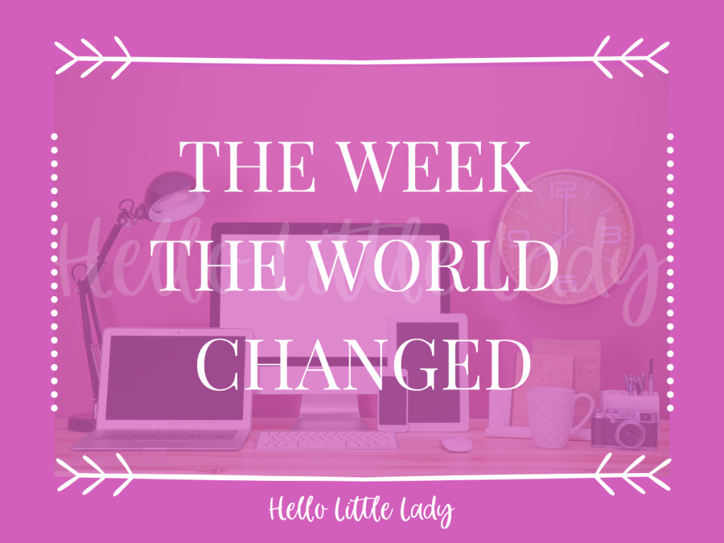The week the world changed