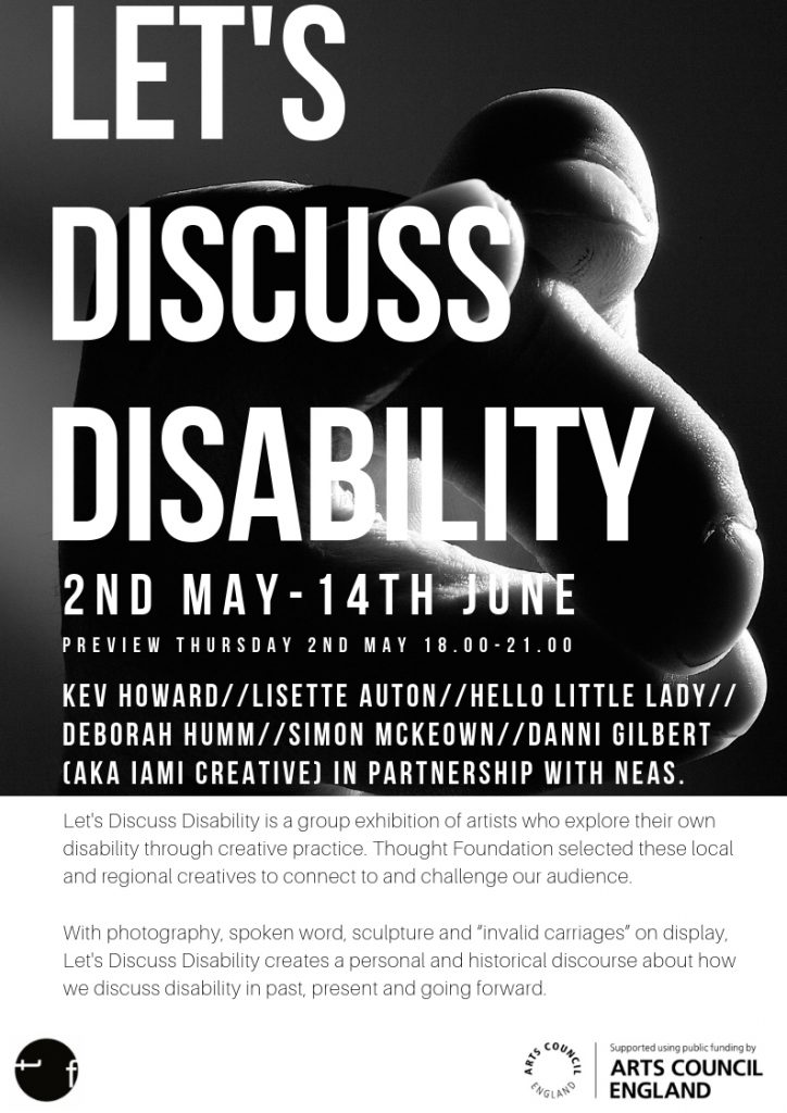 Thought Foundation - Lets Discuss Disability exhibition - 2nd May - 14th June 2019