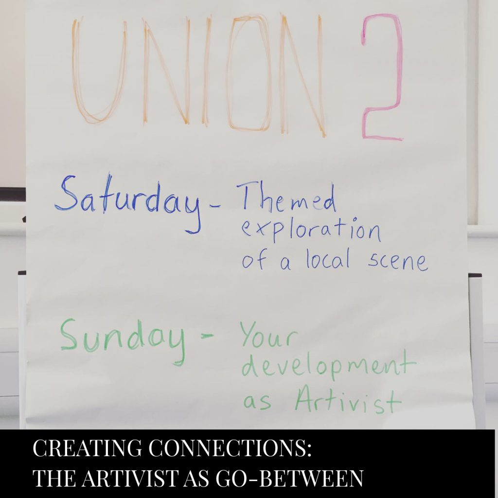 UNION - 2 - Creating connections: The Artivist as go between