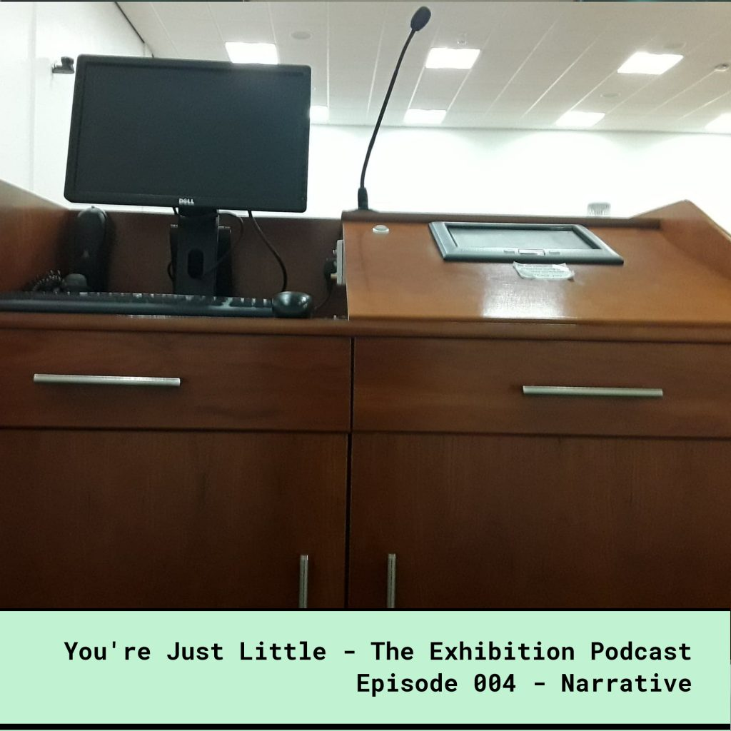 You're Just Little Exhibition Podcast - Episode 004 - Narrative - Interview with Dr Erin Pritchard